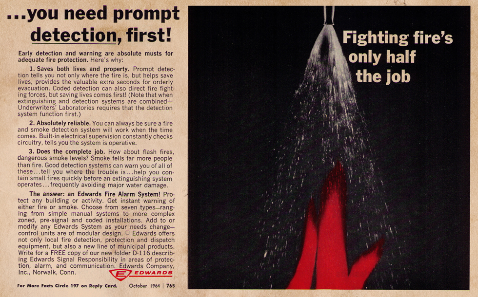 Early detection and warming are absolute musts for adequate fire protection to save lives and property! The answer is Edwards Fire Alarm System!